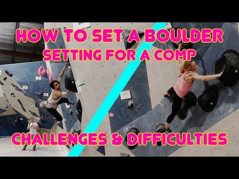 How to set a boulder - setting for a comp // challenges & difficulties