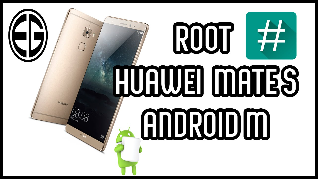 ROOT HUAWEI MATE S - ANDROID M