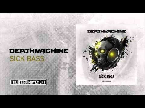 Deathmachine - Sick Bass