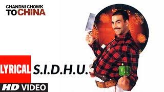 S.I.D.H.U. Lyrical   Chandni Chowk To China   Akshay Kumar, Deepika Padukone   Kailash Kher