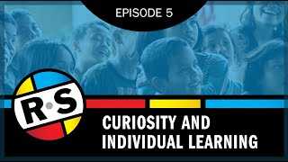 REINVENTING.SCHOOL Episode 5: Curiosity and Individual Learning