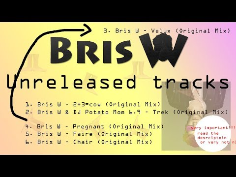 Bris W Unreleased Trecks