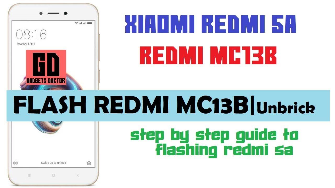 How to flash Redmi 5a MC13B | Unbrick Redmi 5a | How to flashing Redmi 5a  MC13B