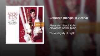 Branches (Hangin´in Vienna)