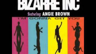 Bizarre Inc featuring Angie Brown - I