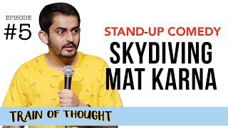 Skydiving Mat Karna E05 Train of Thought Stand up Comedy by Shashwat Maheshwari