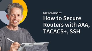 MicroNugget: AAA, TACACS+, and SSH