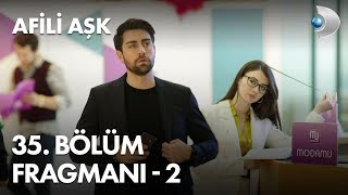 Afili Ask Episode 35 Trailer - 2