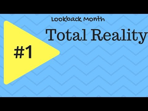 Total Reality! Reaction (Lookback Month #1)