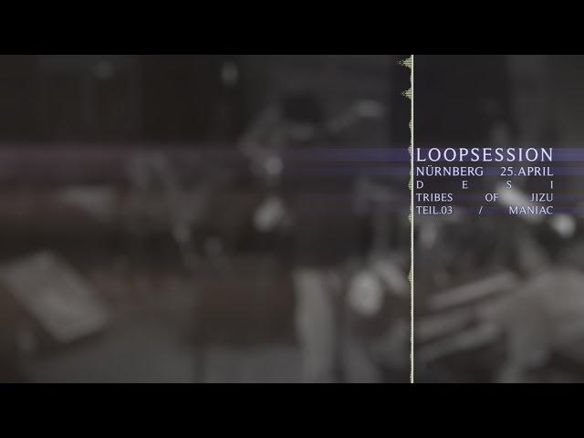 LoopSession / Tribes of Jizu & Maniac / Oidaz @ Desi Nürnberg