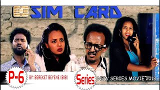 HDMONA - Part 6 - ሲም ካርድ ብ በረከት በየነ (ቢቢ) Sim Card by Bereket (BIBI) - New Eritrean Series Movie 2018