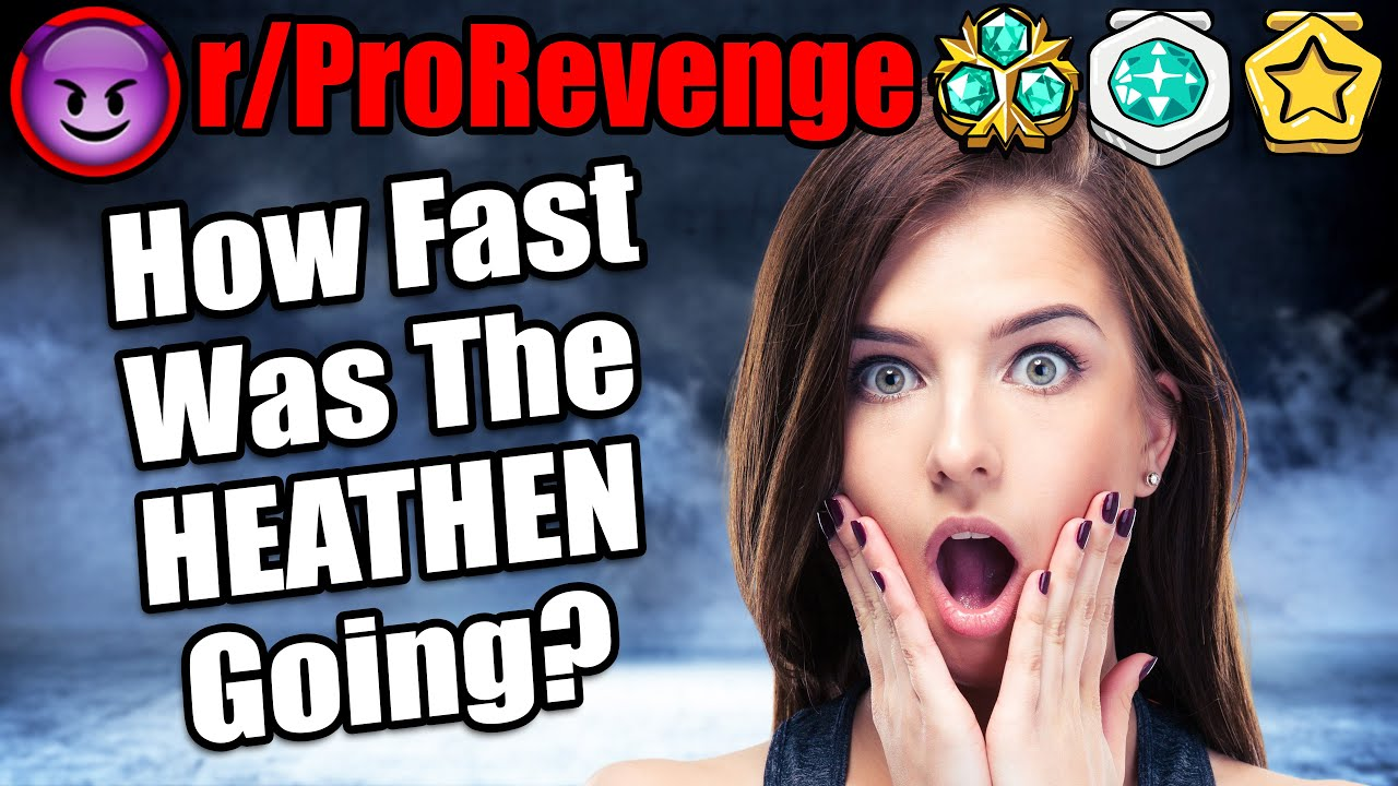 r/ProRevenge - How Fast Was the HEATHEN Going When He Backed Into You, Father? - #523