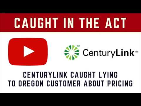CenturyLink Caught Lying to Oregon Customer About Pricing