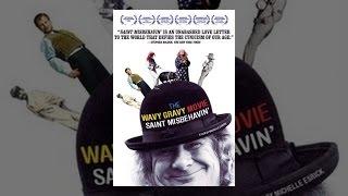 The Wavy Gravy Movie - Saint Misbehavin'