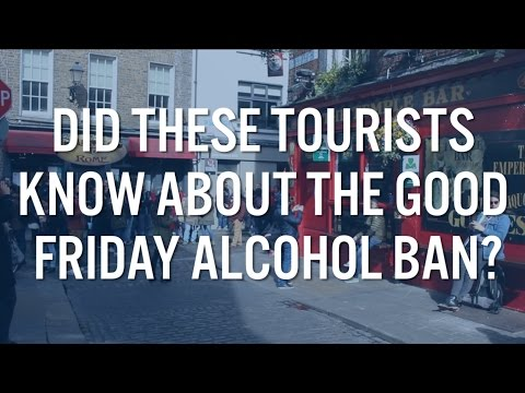 Did These Tourists Know About The Good Friday Alcohol Ban?