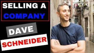 Selling a SAAS Company - Dave Schneider Interview