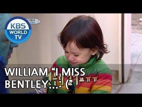"""William """"Bentley Isn't Here..I Miss Bentley"""" [The Return Of Superman/2019.03.24]"""