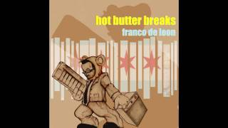 Franco de Leon - Hot Butter Breaks Snippets