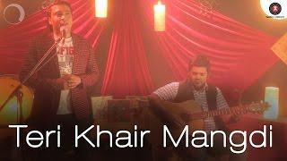 Teri Khair Mangdi Cover Version | Tanveer Hussain