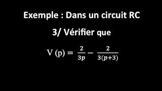 Dans un circuit RC : 3. Vérifier que V(p) = 2/(3p) - 2/(3(p + 3))
