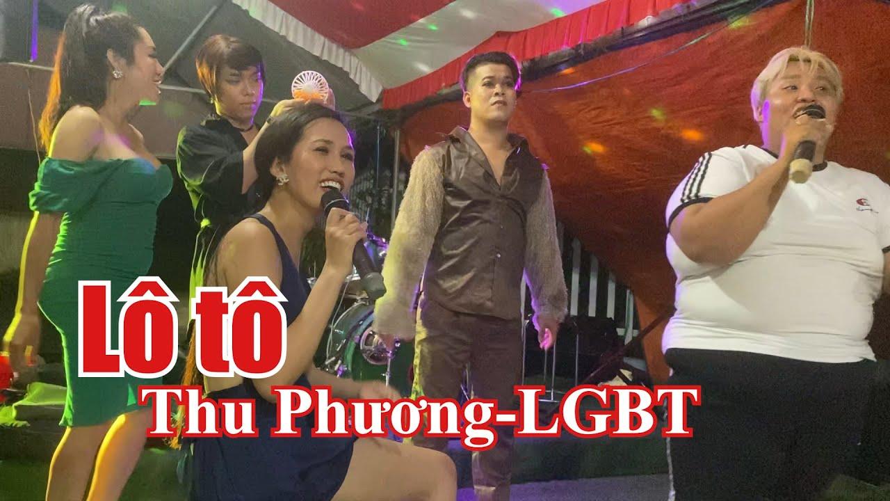 Lô Tô Định quán đồng nai - Thu Phương Cùng nhóm LGBT