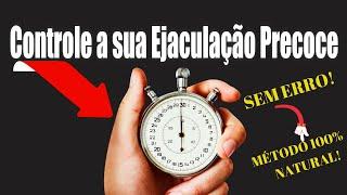 EJACULAÇÃO PRECOCE TRATAMENTO {100% NATURAL}