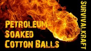 Petroleum-Soaked Cotton Balls...The RIGHT Way!