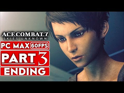 ACE COMBAT 7 ENDING Gameplay Walkthrough Part 3 Campaign [1080p HD 60FPS PC] - No Commentary