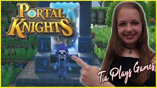Tia Plays Games - Portal Knights - Single Player Gameplay