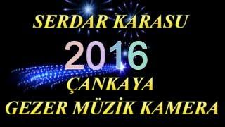 SERDAR KARASU 2016 ÇANKAYA GEZER MÜZİK