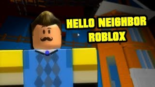 HELLO NEIGHBOR HELLO | Hello Neighbor Roblox