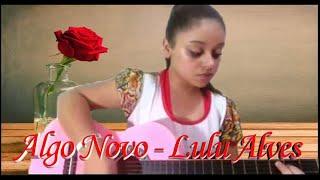 Algo Novo - Lulu Alves