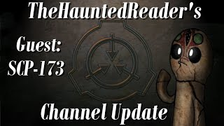 TheHauntedReader Channel Update Video - Guest SCP-173