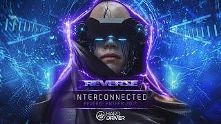 Hard Driver - Interconnected (Reverze Anthem 2017)