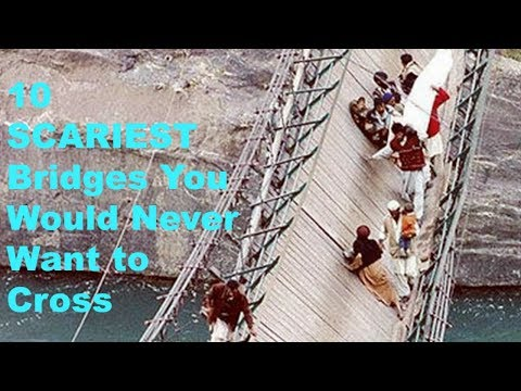 10 Scariest Bridges That Accident May Happen Anytime
