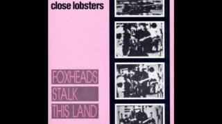Close Lobsters - Sewer Pipe Dream
