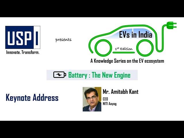 Battery : The New Engine - Keynote Address by Mr. Amitabh Kant