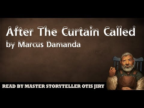 """""""AFTER THE CURTAIN CALLED"""" by MARCUS DAMANDA 