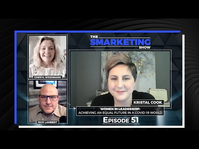 Women in leadership: Achieving an equal future in a COVID-19 world - The Smarketing Show - EP 51