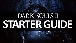 Dark Souls II - Starter Guide