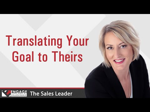 Translating Your Goal to Theirs | Sales Strategies