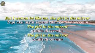 Girl in the mirror-Bebe Rexha (lirik dan terjemah Indonesia)