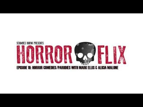 HorrorFlix - Ep #18: Horror Comedies/Parodies with Mark Ellis & Alicia Malone