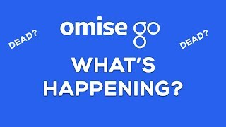 OmiseGo. What's happening? 2018 update