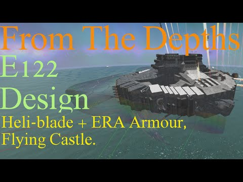From The Depths 1.87 E122-Heli Blade ERA coated Flying Castle.LetsBuild,Playthrough