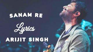 Sanam Re (Lyrics)- Arijit Singh | Mithoon Sharma