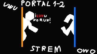 Playing Portal 1-2 Stream, 200 IQ required to follow along (only 0.001% can figure out the puzzles)