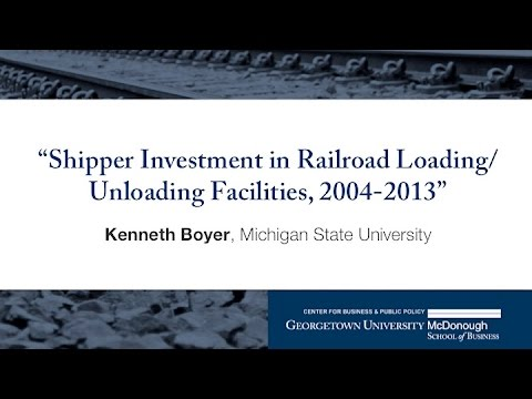 "Kenneth Boyer presents ""Shipper Investment in Railroad Loading/Unloading Facilities, 2004-2013"""