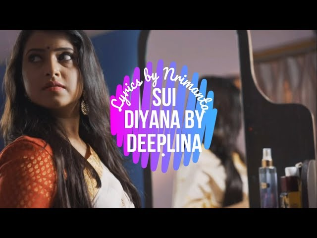 SUI DIYANA - Deeplina Deka || Lyrics Video || By Nrimanta