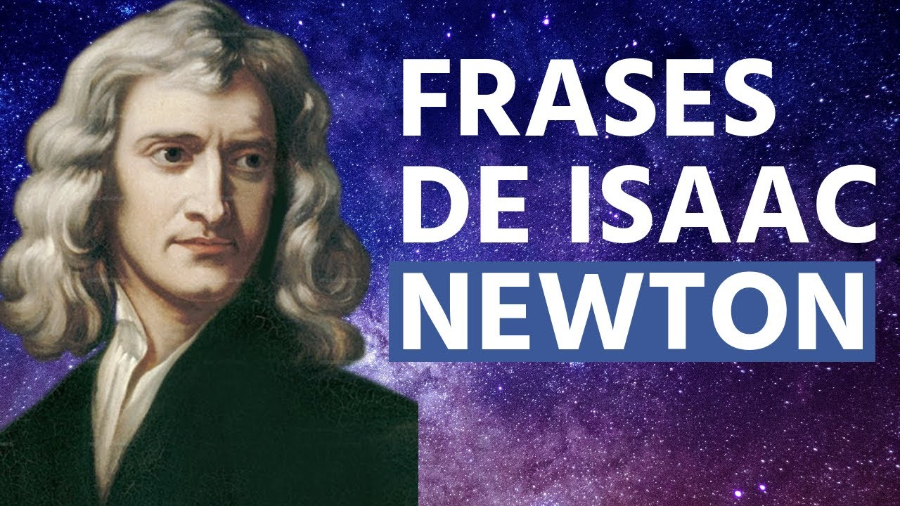 Las 50 Mejores Frases De Isaac Newton Con Imágenes Lifeder